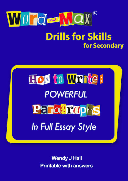Word-Max | Drills for Skills for Secondary - How to write: Powerful Paragraphs