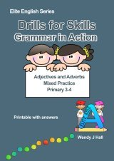 Drills for Skills - Grammar in Action - Adjectives and Adverbs | Primary 3-4