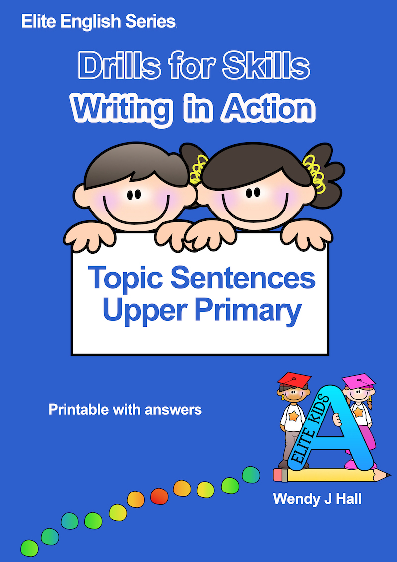 Drills for Skills - Writing in Action | Topic Sentences Upper Primary