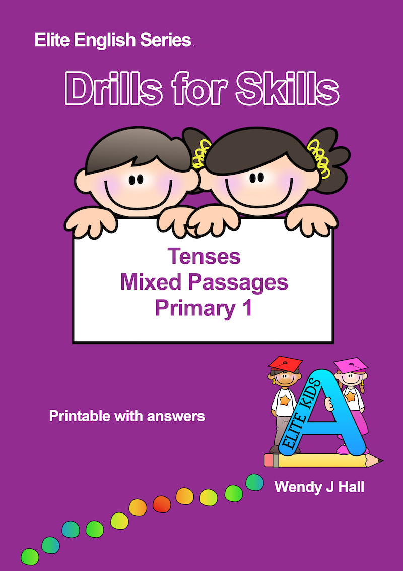 Drills for Skills - Tenses - Mixed Passages | Primary 1