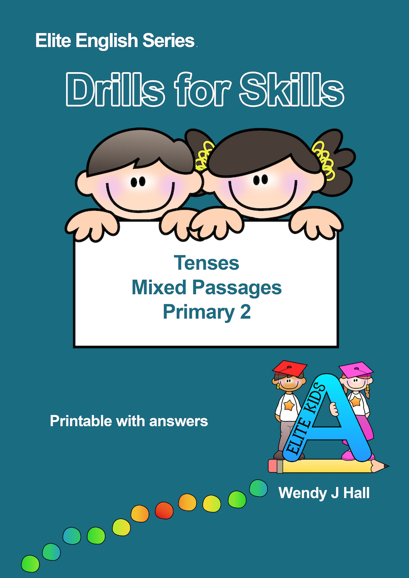 Drills for Skills - Tenses - Mixed Passages | Primary 2
