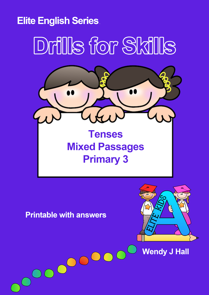 Drills for Skills - Tenses - Mixed Passages | Primary 3