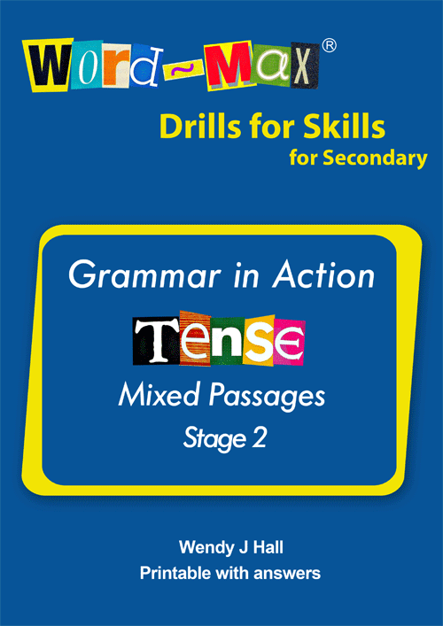 Word-Max | Drills for Skills for Secondary - Tense - Stage 2