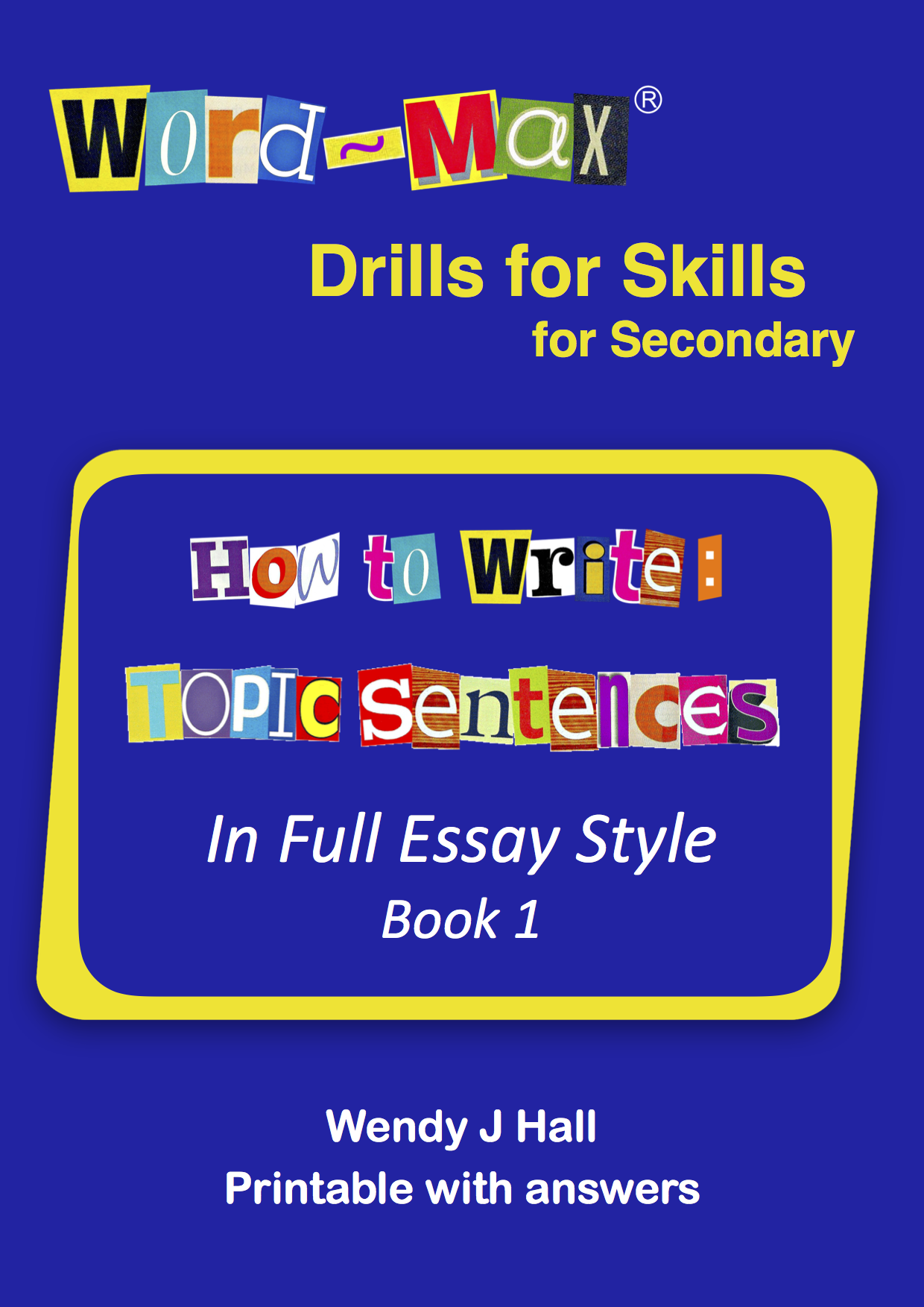 Word-Max | Drills for Skills for Secondary - How to write: Topic sentences